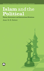 Islam and the Political: Theory, Governance and International Relations