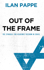 Out of the Frame: The Struggle for Academic Freedom in Israel