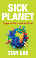Sick Planet: Corporate Food and Medicine