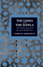 The Umma and the Dawla: The Nation-State and the Arab Middle East