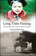 Long time Passing : Mothers Speak About War and Terror