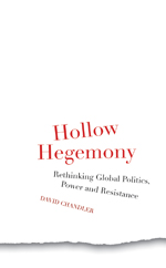 Hollow Hegemony: Rethinking Global Politics, Power and Resistance