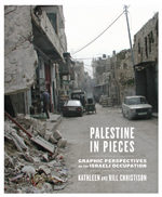 Palestine in Pieces: Graphic Perspectives on the Israeli Occupation