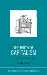 The Birth of Capitalism: A 21st Century Perspective