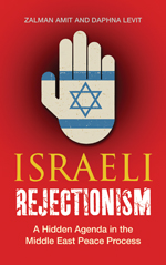 Israeli Rejectionism: A Hidden Agenda in the Middle East Peace Process