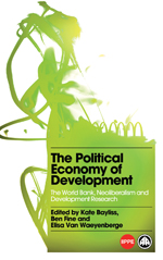 The Political Economy of Development: The World Bank, Neoliberalism and Development Research