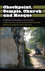 Checkpoint, Temple, Church and Mosque: A Collaborative Ethnography of War and Peace