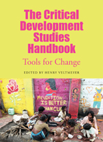 The Critical Development Studies Handbook: Tools for Change