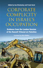 Corporate Complicity in Israel's Occupation: Evidence from the London Session of the Russell Tribunal on Palestine
