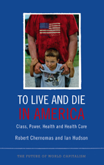 To Live and Die in America: Class, Power, Health and Healthcare