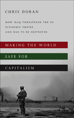 Making the World Safe for Capitalism: How Iraq Threatened the US Economic Empire and had to be Destroyed