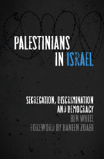 Palestinians in Israel: Segregation, Discrimination and Democracy