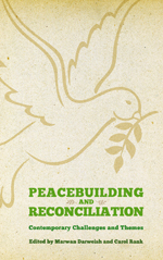 Peacebuilding and Reconciliation: Contemporary Themes and Challenges