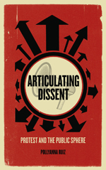Articulating Dissent: Protest and the Public Sphere