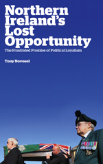 Northern Ireland's Lost Opportunity: The Frustrated Promise of Political Loyalism