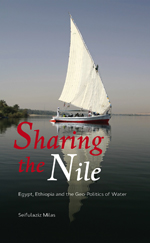 Sharing the Nile: Egypt, Ethiopia and the Geo-Politics of Water