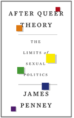After Queer Theory: The Limits of Sexual Politics