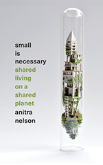 Small Is Necessary: Shared Living on a Shared Planet