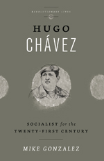 Hugo Chavez: Socialist for the Twenty-first Century