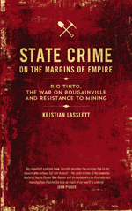State Crime on the Margins of Empire: Rio Tinto, the War on Bougainville and Resistance to Mining