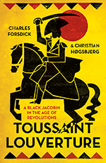 Toussaint Louverture: A Black Jacobin in the Age of Revolutions