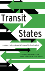Transit States: Labour, Migration and Citizenship in the Gulf