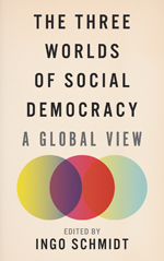 The Three Worlds of Social Democracy: A Global View