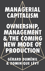 Managerial Capitalism: Ownership, Management, and the Coming New Mode of Production