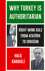 Why Turkey is Authoritarian: Right-Wing Rule from Atatürk to Erdogan