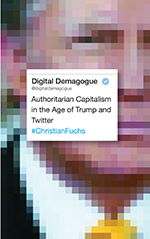 Digital Demagogue: Authoritarian Capitalism in the Age of Trump and Twitter