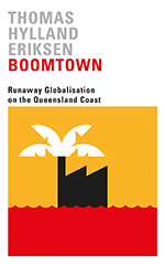 Boomtown: Runaway Globalisation on the Queensland Coast