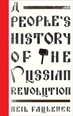 A Peoples History Of The Russian Revolution