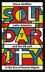 Solidarity: Latin America and the US Left in the Era of Human Rights