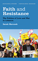 Faith and Resistance: The Politics of Love and War in Lebanon