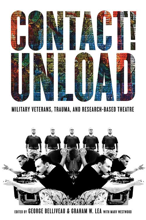 Contact!Unload: Military Veterans, Trauma, and Research-Based Theatre