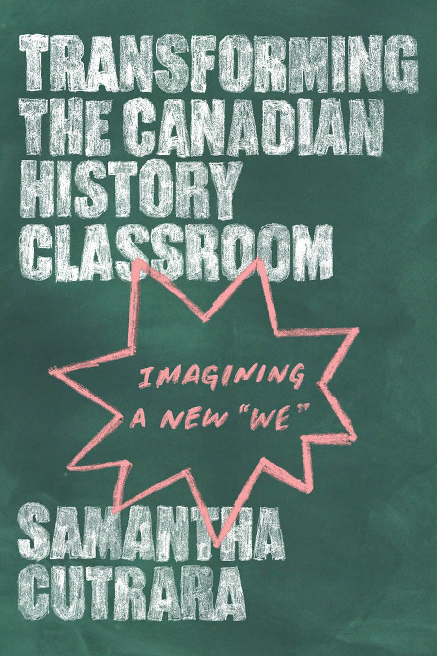Transforming the Canadian History Classroom: Imagining a New
