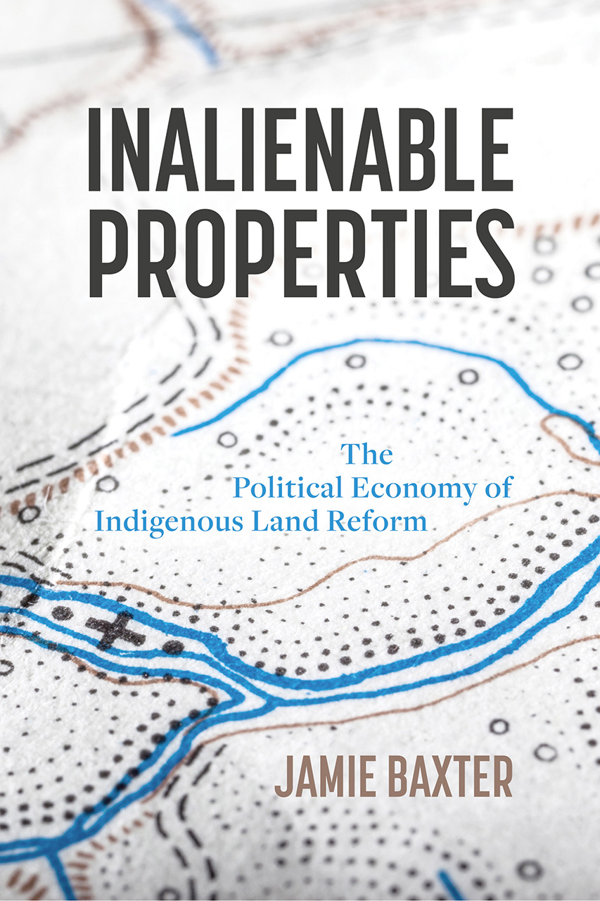 Inalienable Properties: The Political Economy of Indigenous Land Reform