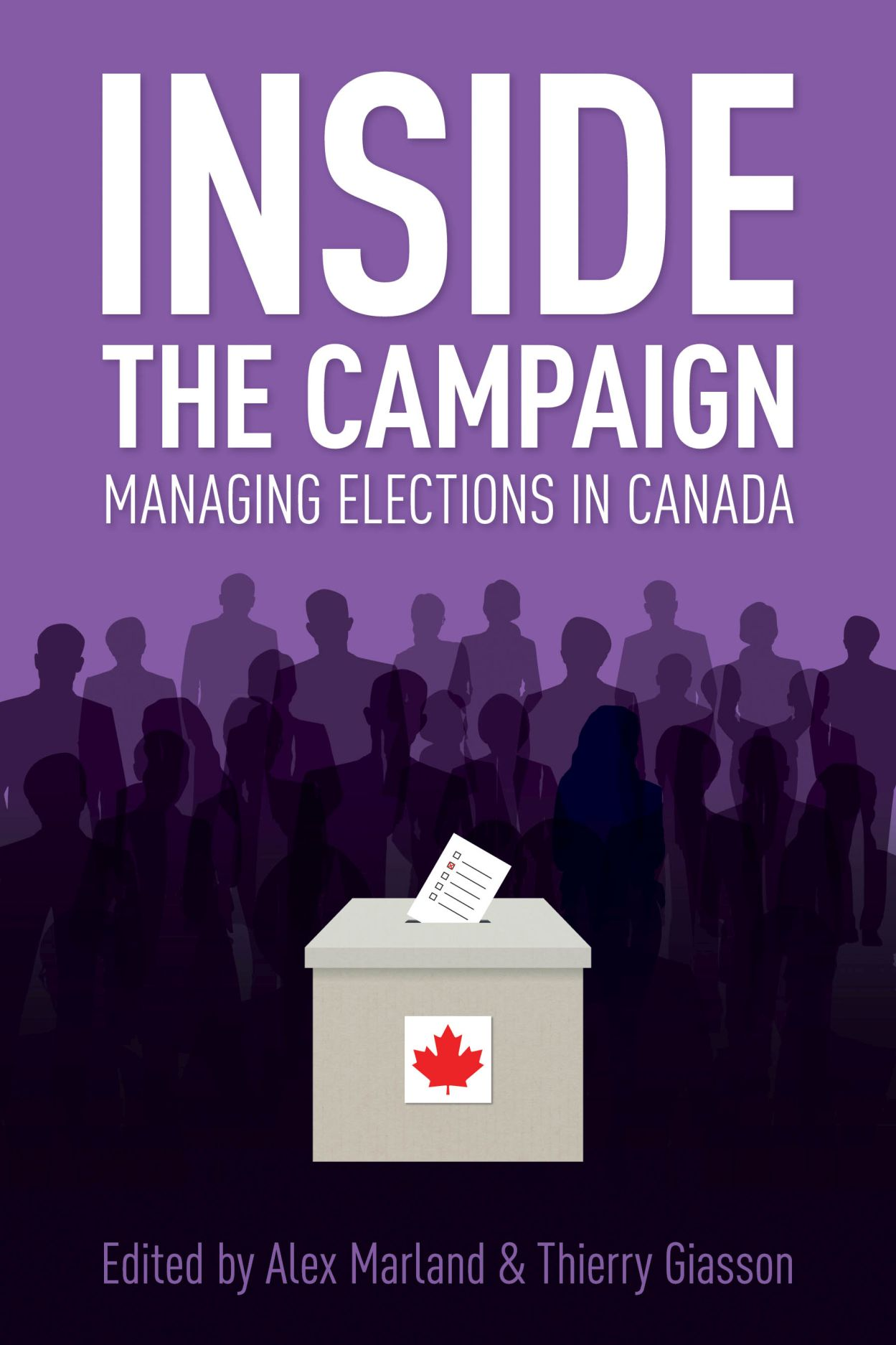 Inside the Campaign: Managing Elections in Canada