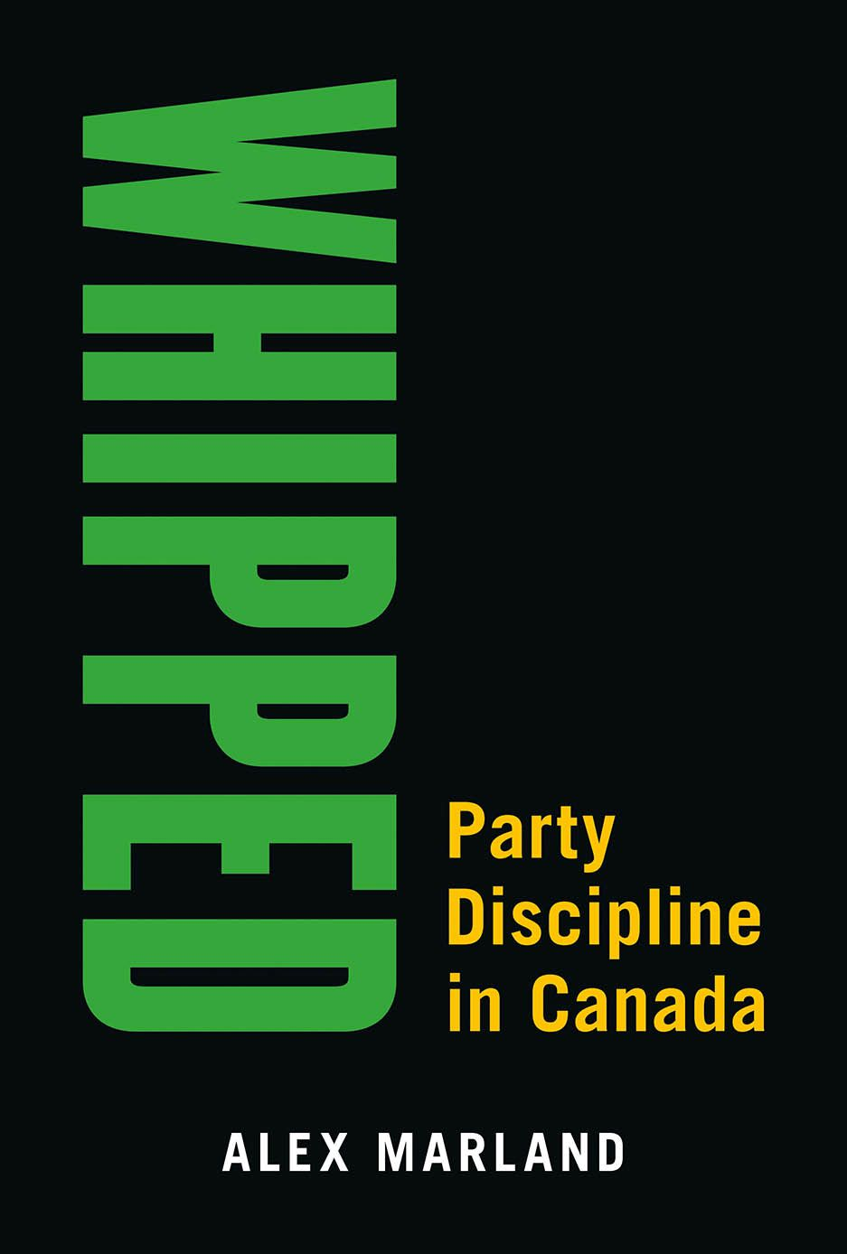 Whipped: Party Discipline in Canada