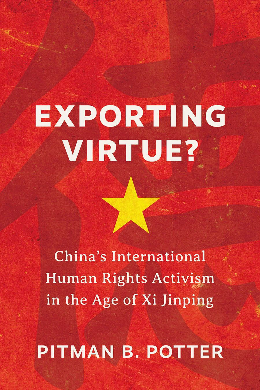 Exporting Virtue?: China's International Human Rights Activism in the Age of Xi Jinping
