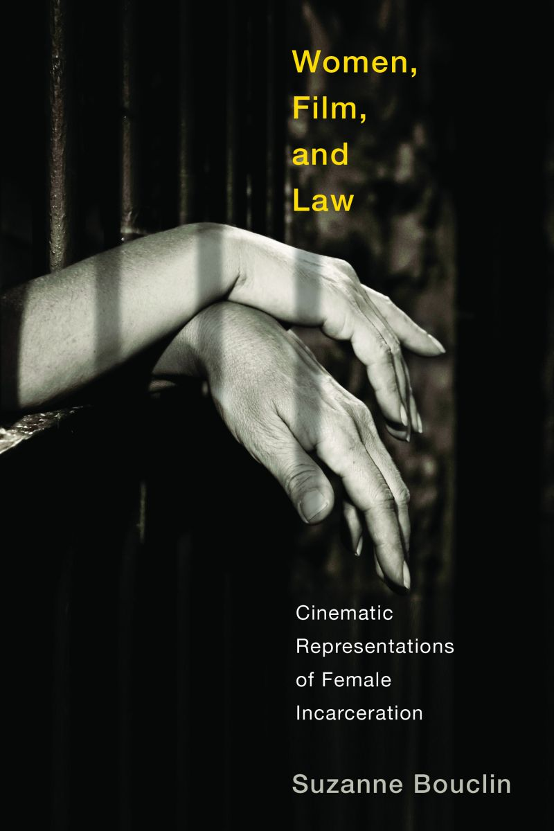 Women, Film, and Law: Cinematic Representations of Female Incarceration