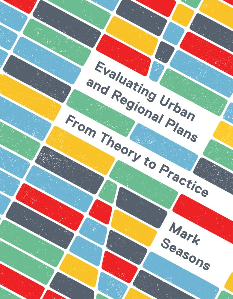 Evaluating Urban and Regional Plans: From Theory to Practice