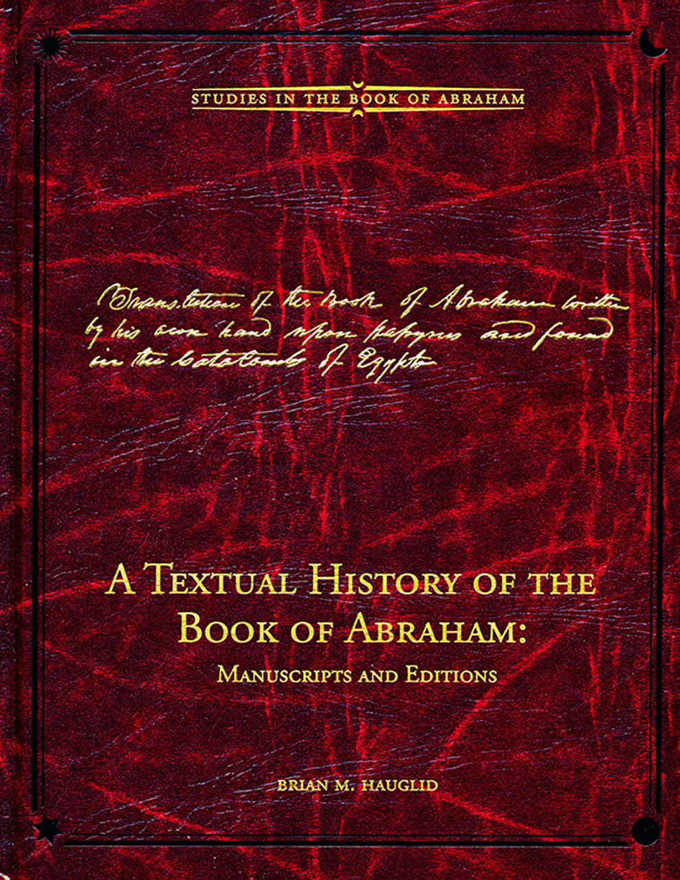 A Textual History of the Book of Abraham: Manuscripts and Editions