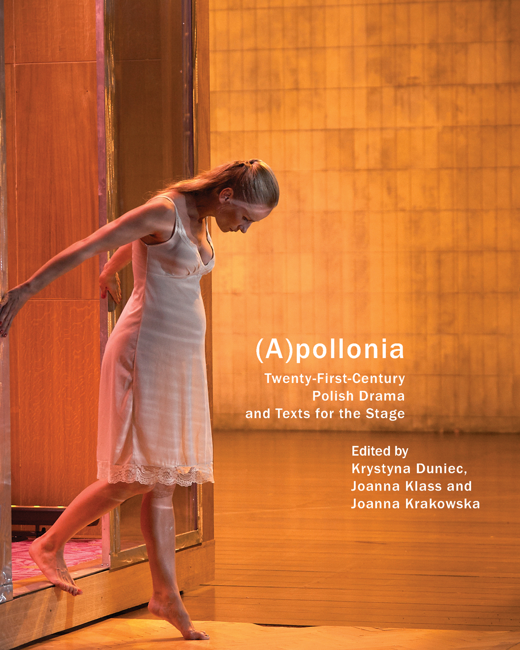 (A)pollonia: Twenty-First Century Polish Drama and Texts for the Stage