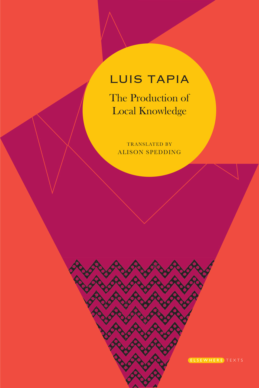 The Production of Local Knowledge: History and Politics in the Work of René Zavaleta Mercado