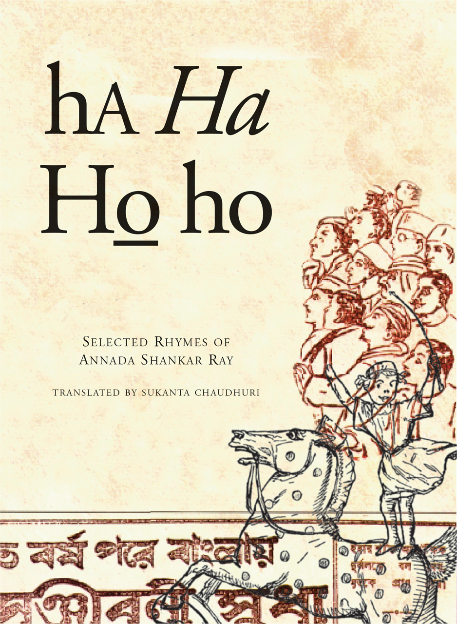 Ha Ha Ho Ho: Selected Rhymes of Annada Shankar Ray