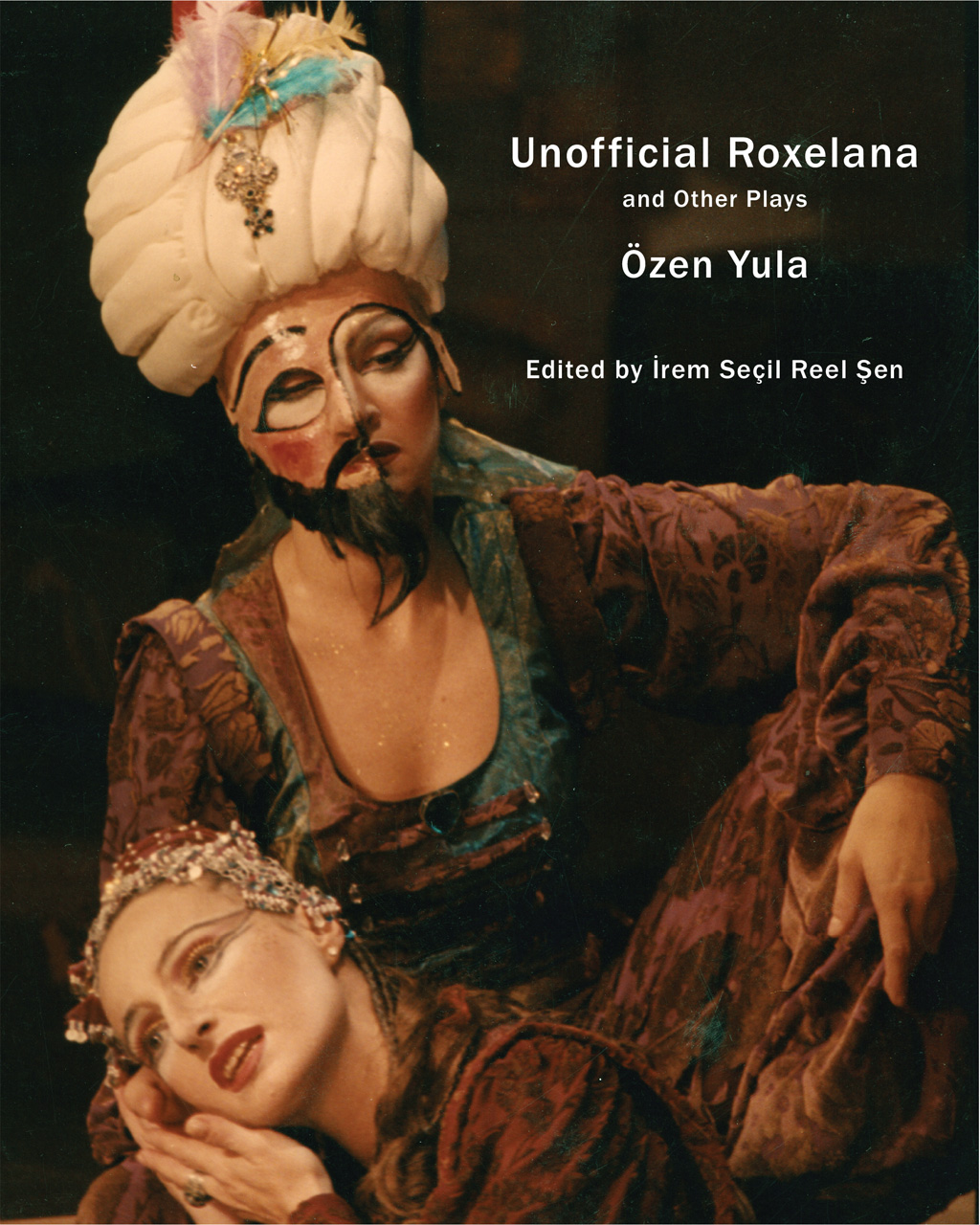 Unofficial Roxelana: And Other Plays