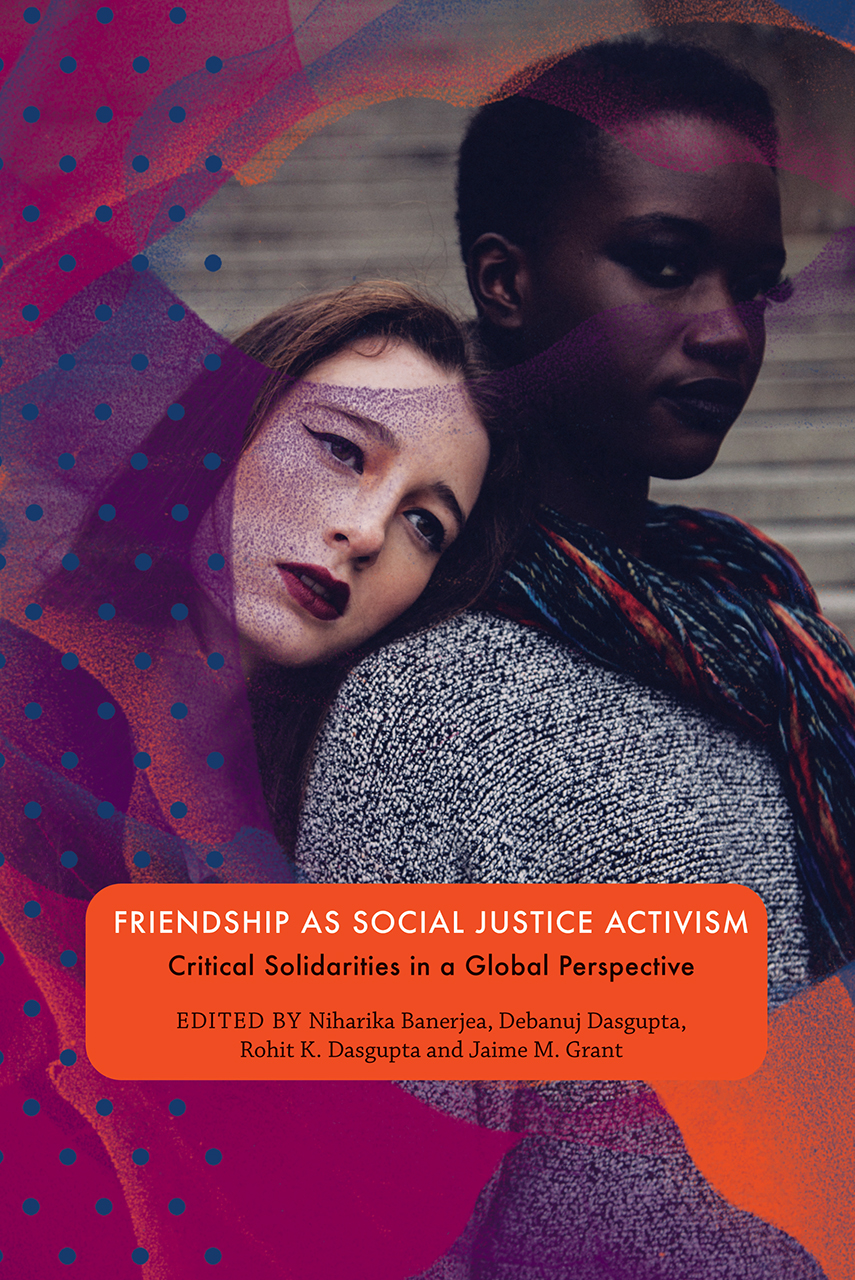 Friendship as Social Justice Activism: Critical Solidarities in a Global Perspective