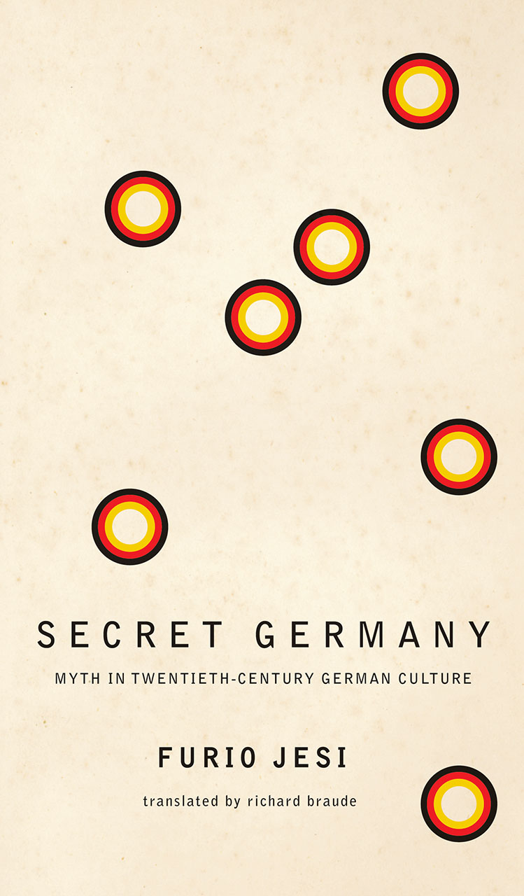 Secret Germany: Myth in Twentieth-Century German Culture