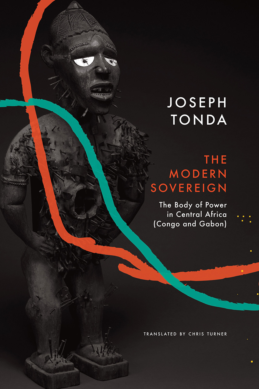 Modern Sovereign: The Body of Power in Central Africa (Congo and Gabon)
